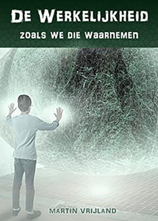 Nieuwe boek Martin Vrijland 'De werkelijkheid zoals we die waarnemen' klaar voor levering!